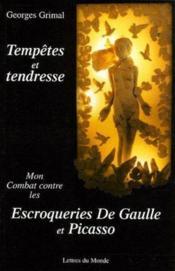 Tempetes et tendresse ; mon combat contre les escroqueries de gaulle et picasso - Couverture - Format classique
