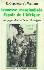 Jeunesse marginalisée ; espoir de l'Afrique ; un juge des enfants témoigne - Couverture - Format classique