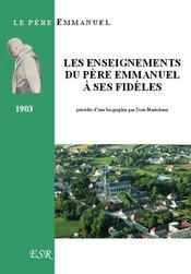 Les Enseignements Du Pere Emmanuel A Ses Fideles - Couverture - Format classique