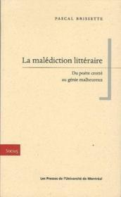 La malédiction littéraire ; du poète crotté au génie malheureux - Couverture - Format classique