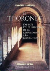Le Thoronet ; l'abbaye et les habitants de la Renaissance à la Révolution - Couverture - Format classique