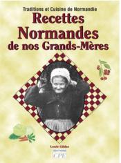 Recettes Normandes De Nos Grands-Meres - Couverture - Format classique
