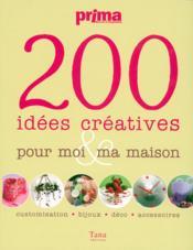 200 idées créatives pour moi & ma maison - Couverture - Format classique