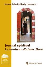 Journal spirituel ; le bonheur d'aimer Dieu - Couverture - Format classique