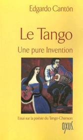 Le tango ; une pure invention - Couverture - Format classique