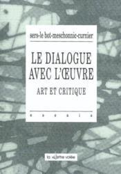 Dialogue Avec L'Oeuvre/Art Et Critique - Couverture - Format classique