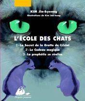L'école des chats ; INTEGRALE T.1 A T.3 ; le secret de la grotte de cristal ; le cadeau magique ; la prophétie se réalise - Couverture - Format classique