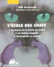 L'école des chats ; INTEGRALE T.1 A T.3 ; le secret de la grotte de cristal ; le cadeau magique ; la prophétie se réalise - Intérieur - Format classique