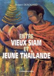 Entre Vieux Siam Et Jeune Thailande - Couverture - Format classique