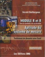 Module r et r etude de repetabilite et de reproductibilite aptitude du systemede mesure traitement d - Couverture - Format classique