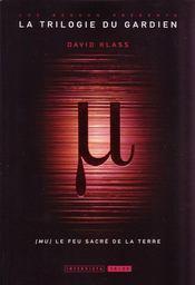 La trilogie du gardien t.1 ; Mu le feu sacré de la terre - Intérieur - Format classique