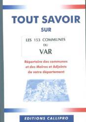 Tout Savoir Sur Les 153 Communes Du Var - Couverture - Format classique