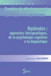 Dysléxies ; approches thérapeutiques, de la psychologie cognitive à la linguistique - Couverture - Format classique