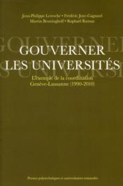 Gouverner les universités ; l'exemple de la coordination Genève-Lausanne (1990-2010) - Couverture - Format classique