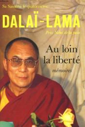 Au Loin La Liberte. - Couverture - Format classique