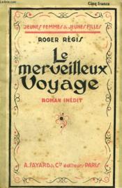 Le Merveilleux Voyage. Collection Jeunes Femmes Et Jeunes Filles N° 14. - Couverture - Format classique