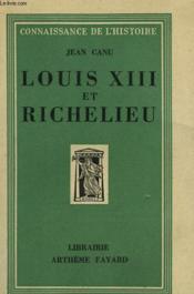 Louis Xiii Et Richelieu. - Couverture - Format classique