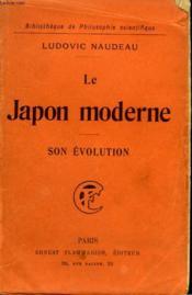 Le Japon Moderne. Son Evolution. Collection : Bibliotheque De Philosophie Scientifique. - Couverture - Format classique