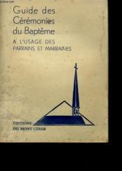 Guide Des Ceremonies Du Bapteme A L'Usage Des Parrains Et Marraines - Couverture - Format classique