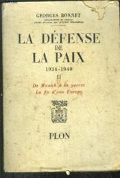 La Defense De La Paix 1936-1940 - Tome Ii - De Munich A La Guerre - La Fin D'Une Europe - Couverture - Format classique
