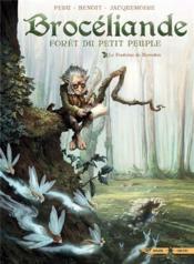 Brocéliande ; forêt du petit peuple T.1 ; la fontaine de Barenton - Couverture - Format classique