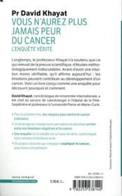 Vous n'aurez plus jamais peur du cancer ; l'enquête vérité - 4ème de couverture - Format classique