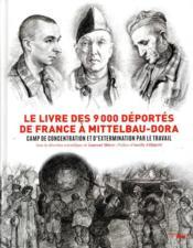 Le livre des 9000 déportés de Mittelbau-Dora - Couverture - Format classique