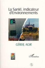 Sante (Gerer,Agir) Indicateur D'Environnements - Couverture - Format classique