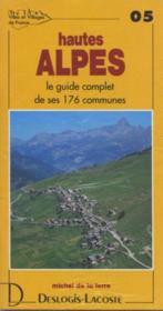 Hautes-Alpes ; le guide complet de ses 176 communes - Couverture - Format classique