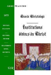 Grande Christologie Institutions Divines - Couverture - Format classique