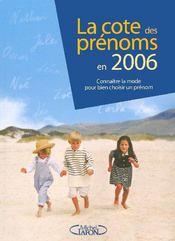 La cote des prenoms en 2006 connaitre la mode pour bien choisir un prenom - Intérieur - Format classique