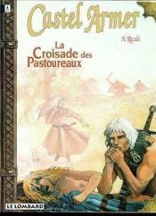 Castel Armer T.3 ; La Croisade Des Pastoureaux - Couverture - Format classique