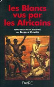 Blancs vus par les africains - Couverture - Format classique