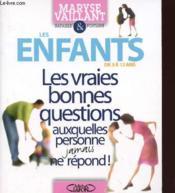 Enfants 3 A 12 Ans ; Les Vraies Bonnes Questions - Couverture - Format classique