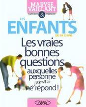 Enfants 3 A 12 Ans ; Les Vraies Bonnes Questions - Intérieur - Format classique