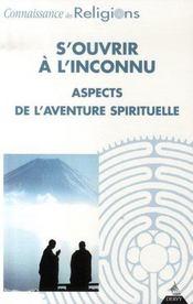 Connaissance Des Religions N.77-78 ; S'Ouvrir A L'Inconnu ; Aspects De L'Aventure Spirituelle - Intérieur - Format classique
