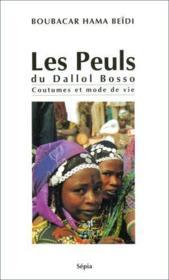 Les Peuls du Dallol Bosso ; coutumes et mode de vie - Couverture - Format classique