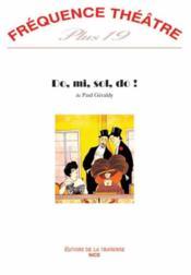 Revue Frequence Theatre Plus N.19 ; Do, Mi, Sol, Do ! - Couverture - Format classique