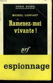 Ramenez Moi Vivante ! Collection : Serie Noire N° 845 - Couverture - Format classique