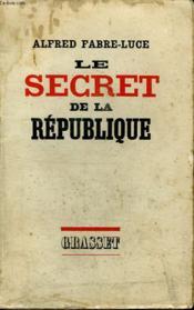 Le Secret De La Republique. - Couverture - Format classique