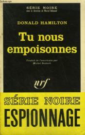 Tu Nous Empoisonnes. Collection : Serie Noire N° 1455 - Couverture - Format classique