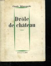 Drole De Chateau. - Couverture - Format classique
