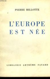 L'Europe Est Nee. - Couverture - Format classique