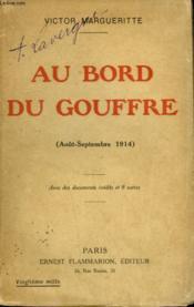 Au Bord Du Gouffre. ( Aout-Septembre 1914 ). - Couverture - Format classique