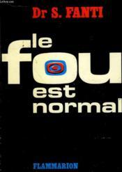 Le Fou Est Normal. - Couverture - Format classique