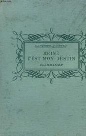 Reine, C'Est Mon Destin. Collection : Pour Les Jeunes. - Couverture - Format classique