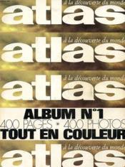 Atlas - A La Decouverte Du Monde - Album N°1- Fevrier - Mars Avril 1970 - Couverture - Format classique