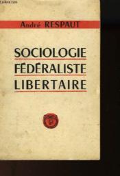 Sociologie Federaliste Libertaire - Couverture - Format classique