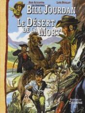 Les aventures de Bill Jourdan t.5 ; le désert de la mort - Couverture - Format classique