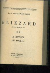 BLIZZARD (TERRE ADELIE) T1 : INITIATION A LA SOLITUDE + T2 : LE RETOUR DU SOLEIL / collection